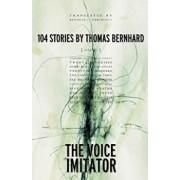 The Voice Imitator, Paperback/Thomas Bernhard