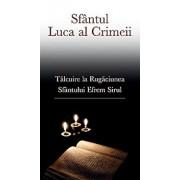 Talcuire la Rugaciunea Sfantului Efrem Sirul/Luca al Crimeei