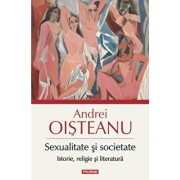 Sexualitate si societate. Istorie, religie si literatura/Andrei Oisteanu