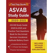 ASVAB Study Guide 2020-2021: ASVAB Study Guide 2020 & 2021 and Practice Test Questions Book for the Armed Services Vocational Aptitude Battery Exam, Paperback/Test Prep Books