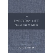 The Everyday Life Psalms and Proverbs, Platinum: The Power of God's Word for Everyday Living, Hardcover/Joyce Meyer