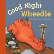 Good Night, Wheedle, Hardcover/Stephen Cosgrove