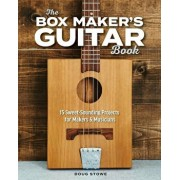 The Box Maker's Guitar Book: Sweet-Sounding Design & Build Projects for Makers & Musicians, Paperback/Doug Stowe