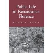 Public Life in Renaissance Florence