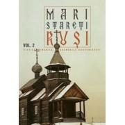 Mari stareti rusi, Vol. 2: vietile, minunile, indrumari duhovnicesti