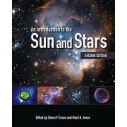 Sun An Introduction to the Sun and Stars by Simon F. Green & Mark H. Jones
