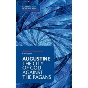 Augustine: The City of God Against the Pagans, Paperback