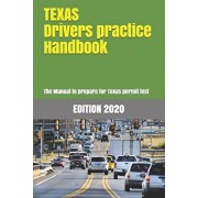 TEXAS Drivers Practice Handbook: The Manual to prepare for Texas permit test - More than 300 Questions and Answers, Paperback/Learner Editions