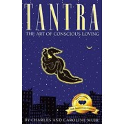 Tantra: The Art of Conscious Loving: 25th Anniversary Edition, Paperback/Charles Muir