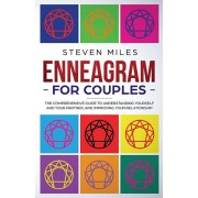 Enneagram for Couples: The Comprehensive Guide To Understanding Yourself And Your Partner, And Improving Your Relationship, Paperback/Steven Miles