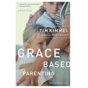 Grace Based Parenting: Set Your Family Free, Paperback/Tim Kimmel