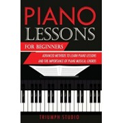 Piano Lessons for Beginners: Advanced Methods to Learn Piano Lessons and the Importance of Piano Musical Chords, Paperback/Triumph Studio