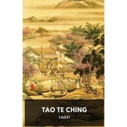 Tao Te Ching: A fundamental text by Laozi for both philosophical and religious Taoism, Paperback/Laozi