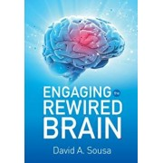 Engaging the Rewired Brain, Paperback/David A. Sousa