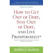 How to Get Out of Debt, Stay Out of Debt, and Live Prosperously: Based on the Proven Principles and Techniques of Debtors Anonymous, Paperback