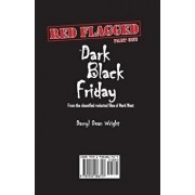 Red Flagged: Part One - Dark Black Friday, Part Two - Made in China, Paperback/Darryl Wright
