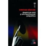 Degetul pe rana si alte dezintoxicari antipolitice - Cristian Badilita