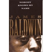 Nobody Knows My Name, Paperback/James Baldwin