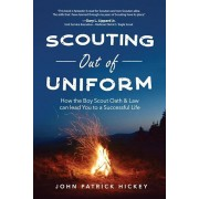 Scouting Out of Uniform: How the Boy Scout Oath & Law Can Guide You to a Successful Life, Paperback