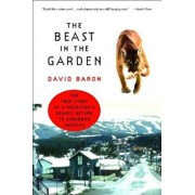 The Beast in the Garden: The True Story of a Predator's Deadly Return to Suburban America, Paperback/David Baron