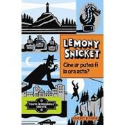 Cine ar putea fi la ora asta' Toate intrebarile gresite, Vol. 1/Lemony Snicket