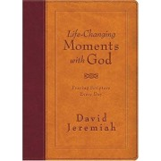 Life-Changing Moments with God: Praying Scripture Every Day, Hardcover/David Jeremiah