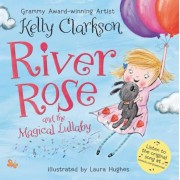 River Rose and the Magical Lullaby, Hardcover