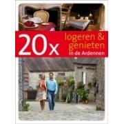 Accommodatiegids 20 x Logeren en genieten in de Ardennen | Lannoo
