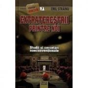 Extraterestrii printre noi. Studii si cercetari nonconventionale, nr. 7/Emil Strainu