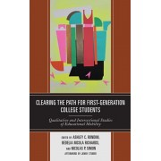 Clearing the Path for First-Generation College Students: Qualitative and Intersectional Studies of Educational Mobility, Paperback/Ashley C. Rondini