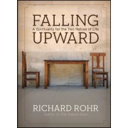 Falling Upward: A Spirituality for the Two Halves of Life, Hardcover