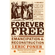 Forever Free: The Story of Emancipation and Reconstruction, Paperback