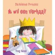 Kleine prinses: Ik wil een verhaal! - Tony Ross