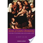 Secrets of Esoteric Christianity - The Two Marys, the Two Families of Jesus, and the Incarnation of Christ (Childs Gilbert)(Paperback) (9781902636733)