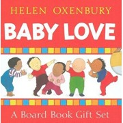 Baby Love: A Board Book Gift Set/All Fall Down; Clap Hands; Say Goodnight; Tickle, Tickle, Hardcover/Helen Oxenbury