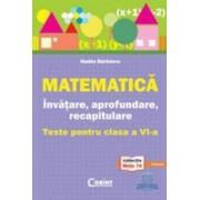 Matematica Invatare aprofundare recapitulare.Teste pentru cls 6 - Nadia Barbieru