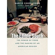 The Edible South: The Power of Food and the Making of an American Region, Paperback/Marcie Cohen Ferris