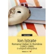 ROMANUL ITALIAN IN ROMANIA (1843-1989). O EXEGEZA BIBLIOGRAFICA.