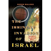 The Imminent Invasion of Israel: Revised and Expanded Edition, Paperback/Derek Walker