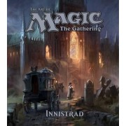 The Art of Magic: The Gathering - Innistrad by James Wyatt