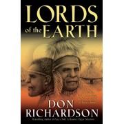 Lords of the Earth. An Incredible but True Story from the Stone-Age Hell of Papua's Jungle, Paperback/Don Richardson