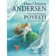 Cele mai frumoase povesti. Hans Christian Andersen