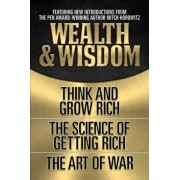 Wealth & Wisdom: Think and Grow Rich, the Science of Getting Rich, the Art of War, Paperback/Napoleon Hill