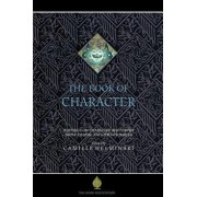 The Book of Character: An Anthology of Writings on Virtue from Islamic and Other Sources, Paperback/Camille Adams Helminski