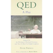 Qed: A Play Inspired by the Writings of Richard Feynman and ``Tuva or Bust!`` by Ralph Leighton, Paperback