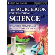 The Sourcebook for Teaching Science, Grades 6-12: Strategies, Activities, and Instructional Resources, Paperback/Norman Herr