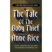 The Tale of the Body Thief, Paperback/Anne Rice