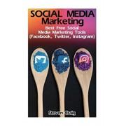 Social Media Marketing: Best Free Social Media Marketing Tools (Facebook, Twitter, Instagram): (Social Media for Dummies, Social Media for Bus, Paperback/Steven Craig