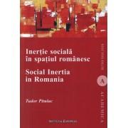 Inertie sociala in spatiul romanesc