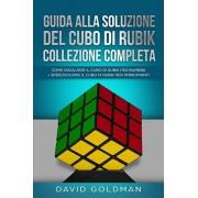 Guida Alla Soluzione Del Cubo Di Rubik Collezione Completa: Come Risolvere il Cubo Di Rubik per Bambini + Speedsolving il Cubo Di Rubik per Principian, Paperback/David Goldman